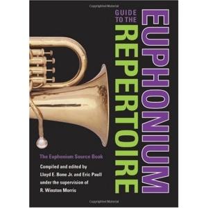 Guide to the Euphonium Repertoire: The Euphonium Source Book (Indiana Repertoire Guides)