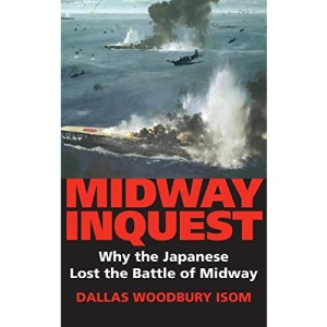Midway Inquest: Why the Japanese Lost the Battle of Midway (Twentieth- Century Battles)