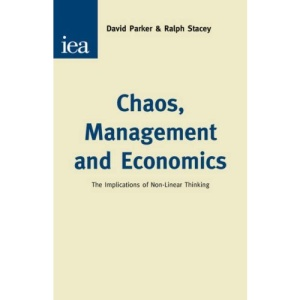 Chaos, Management and Economics: The Implication of Non-Linear Thinking (Hobart Papers)