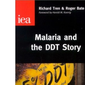 Malaria and the DDT Story (Occasional Paper, 117)