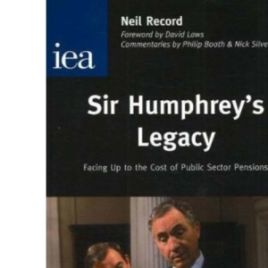 Sir Humphrey's Legacy: Facing Up to the Cost of Public Sector Pensions