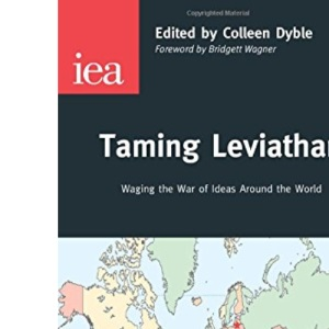Taming Leviathan: Waging the War of Ideas Around the World (Occasional Paper)