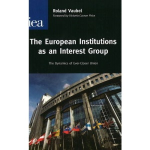 European Institutions as an Interest Group (Hobart Paper)