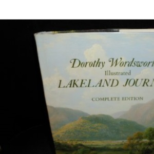 Dorothy Wordsworth's Illustrated Lakeland Journals : Complete Edition