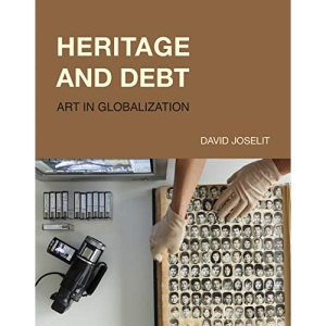 Heritage and Debt: Art in Globalization (October Books)