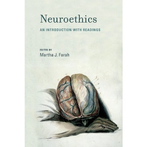 Neuroethics: An Introduction with Readings (Basic Bioethics Series)