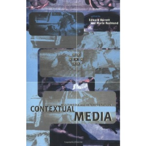 Contextual Media: Multimedia and Interpretation (Technical Communications & Information Systems)