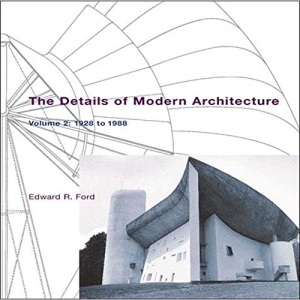 The Details of Modern Architecture: 1928-1988 v. 2