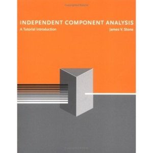 Independent Component Analysis: A Tutorial Introduction (Bradford Books)