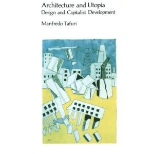 Architecture and Utopia: Design and Capitalist Development
