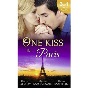 One Kiss In... Paris: The Billionaire's Bedside Manner / Hired: Cinderella Chef / 72 Hours (Special Releases)