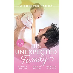 A Forever Family: His Unexpected Family: A Marriage Made in Italy / The Boy Who Made Them Love Again / The Cattleman's Ready-Made Family