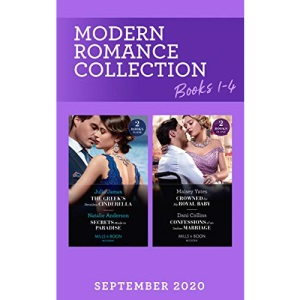 Modern Romance September 2020 Books 1-4: The Greek's Penniless Cinderella / Secrets Made in Paradise / Crowned for My Royal Baby / Confessions of an Italian Marriage (Mills & Boon Collections)