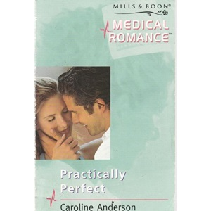 Practically Perfect (Mills & Boon Medical)