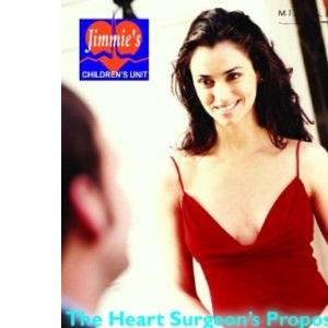 The Heart Surgeon's Proposal (Medical Romance)