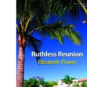 Ruthless Reunion (Modern Romance)