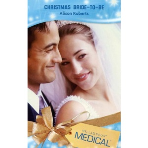 Christmas Bride-To-Be (Medical Romance)