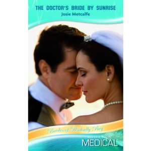 The Doctor's Bride By Sunrise (Medical Romance)