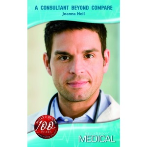 A Consultant Beyond Compare (Medical Romance)