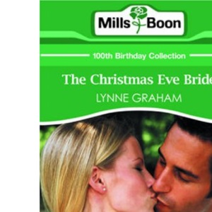 The Christmas Eve Bride (Mills & Boon 100th Birthday Collection)