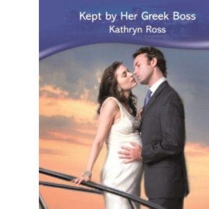 Kept by Her Greek Boss (Mills & Boon Modern) (Modern Romance)