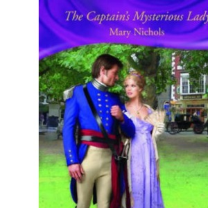 The Captain's Mysterious Lady (Mills & Boon Historical) (Historical Romance)