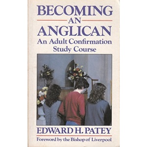 Becoming an Anglican: Adult Confirmation Study Course (Popular Christian paperback series)