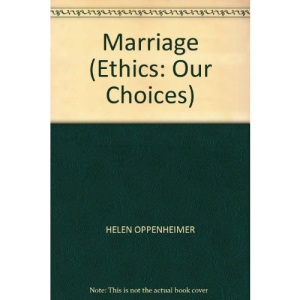 Marriage (Ethics: Our Choices)