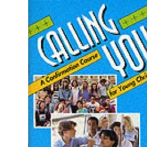 Calling You: Confirmation Course for Young Christians