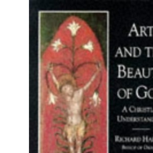 Art and the Beauty of God: A Christian Understanding (Contemporary Christian Insights)