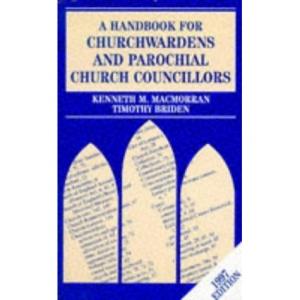 A Handbook for Churchwardens and Parochial Church Councillors 1996 (Mowbray Parish Handbooks S.)