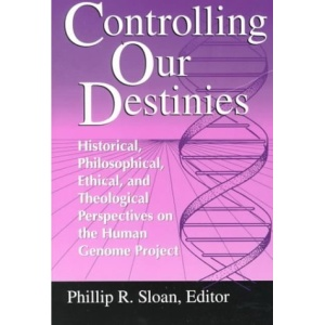 Controlling Our Destinies: Human Genome Project from Historical, Philosophical, Social and Ethical Perspectives (Studies in Science & the Humanities ... Centre for Science, Technology & Values)