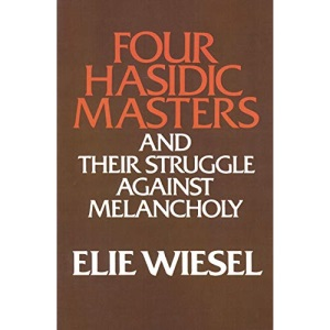 Four Hasidic Masters and Their Struggle Against Melancholy (Ward-Phillips Lectures in English Language & Literature): 9