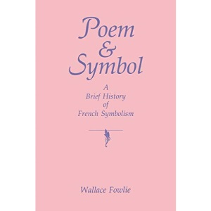 Poem and Symbol: Brief History of French Symbolism