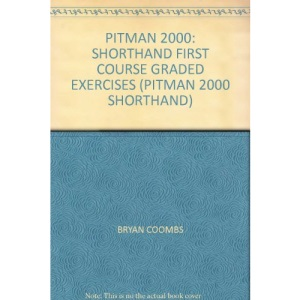 Pitman 2000: Shorthand First Course Graded Exercises (Pitman 2000 shorthand)
