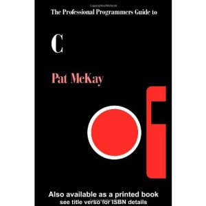 The Professional Programmer's Guide to C. (The professional programmers guides)
