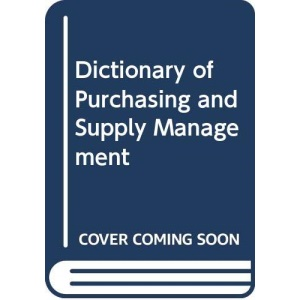 Dictionary of Purchasing and Supply Management