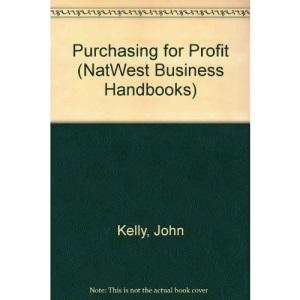 Purchasing for Profit (NatWest Business Handbooks)