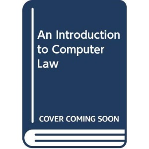 An Introduction to Computer Law