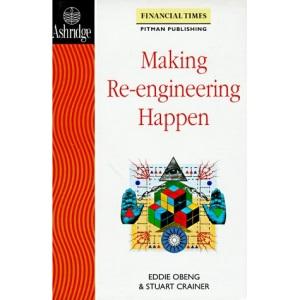 Making Re-engineering Happen (Financial Times Series)
