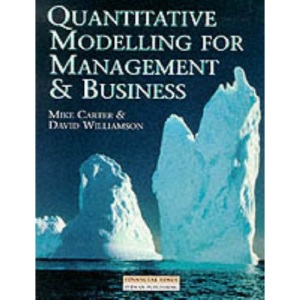 Quantitative Modelling for Management and Business: A Problem-centered Approach