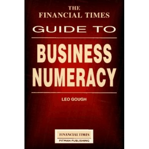 Financial Times Guide to Business Numeracy (Financial Times Guides)