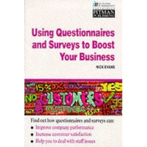 658 Using Questionnaires and Surveys to Boost Your Business (Institute of Management)