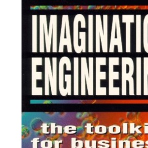 Imagination Engineering: A Toolkit for Business Creativity (Future skills)