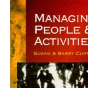Managing People and Activities: HND Modular Text for Core Module 3 (HNC/D Modular Series)