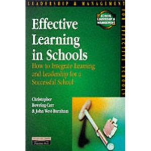 Effective Learning in Schools: How to Integrate Learning and Leadership for a Successful School (School Leadership & Management)