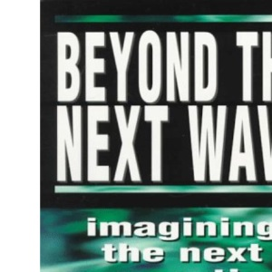 Beyond the Next Wave: Imagining the Next Generation of Customers (Future Skills)