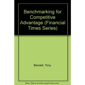 Benchmarking for Competitive Advantage (Financial Times Series)