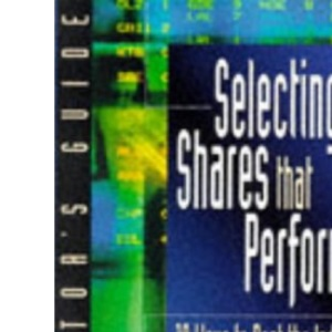 Selecting Shares That Perform: 10 Ways to Beat the Index (Financial Times Series)