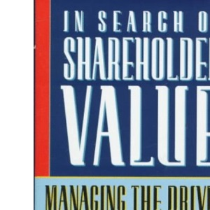In Search of Shareholder Value: Managing the Drivers of Performance
